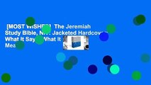 [MOST WISHED]  The Jeremiah Study Bible, NIV: Jacketed Hardcover: What It Says. What It Means.