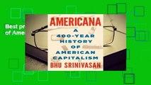 Best product  Americana: A 400-Year History of American Capitalism - Bhu Srinivasan