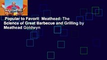 Popular to Favorit  Meathead: The Science of Great Barbecue and Grilling by Meathead Goldwyn