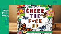 Any Format For Kindle  Cheer the F*ck Up: Positive Sh*t to Color Yourself Happy by Caitlin