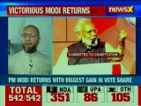 Lok Sabha Election 2019 Result: Asaduddin Owaisi reaction on PM Narendra Modi victory with +300