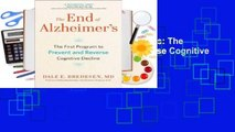 Full version  The End of Alzheimer's: The First Program to Prevent and Reverse Cognitive Decline