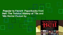 Popular to Favorit  Paperbacks from Hell: The Twisted History of '70s and '80s Horror Fiction by