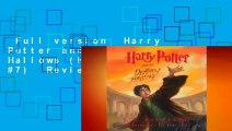 Full version  Harry Potter and the Deathly Hallows (Harry Potter, #7)  Review