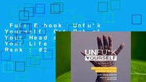 Full E-book  Unfu*k Yourself: Get Out of Your Head and Into Your Life  Best Sellers Rank : #2