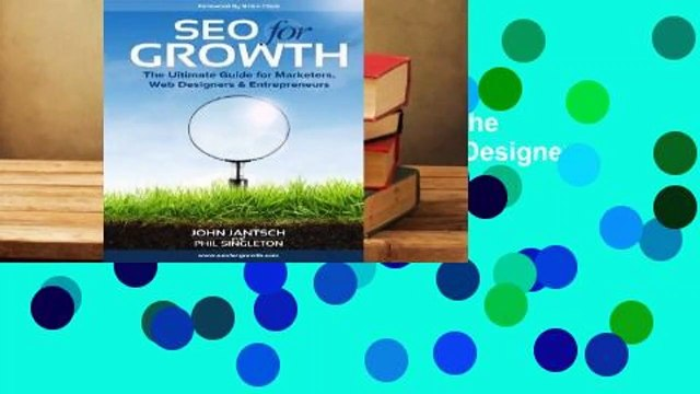 Complete acces  Seo for Growth: The Ultimate Guide for Marketers, Web Designers & Entrepreneurs