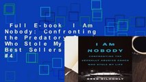 Full E-book  I Am Nobody: Confronting the Predatory Coach Who Stole My Life  Best Sellers Rank : #4