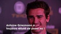 Antoine Griezmann : il dévoile la raison pour laquelle il ne posera jamais nu