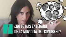 """""""¿No te has enterado de la movidita del Congreso?"""", por Marta Flich"""