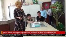 ŞANLIURFA Engelli öğrenciler hidrolik robot kolu tasarladı