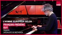 """""""La simplicité de l'évidence"""" : le pianiste François-Frédéric Guy nous explique l'hymne européen"""