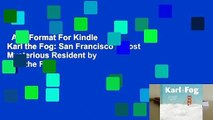 Any Format For Kindle  Karl the Fog  San Franciscos Most Mysterious Resident by Karl the Fog