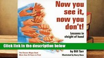 Popular to Favorit  Now You See It, Now You Don't!: Lessons in Sleight of Hand by Bill Tarr