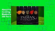 About For Books  The Indian Cooking Course: Techniques - Masterclasses - Ingredients - 300 Recipes
