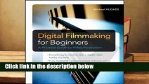 Any Format For Kindle  Digital Filmmaking for Beginners a Practical Guide to Video Digital