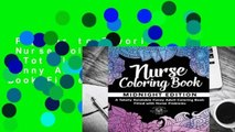 Popular to Favorit  Nurse Coloring Book: A Totally Relatable Funny Adult Coloring Book Filled