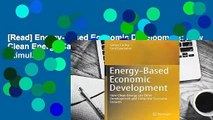 [Read] Energy-Based Economic Development: How Clean Energy Can Drive Development and Stimulate