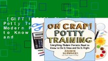[GIFT IDEAS] Oh Crap! Potty Training: Everything Modern Parents Need to Know  to Do It Once and