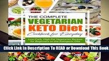 Full version  Keto Diet Cookbook: The Complete Vegetarian Keto Diet Cookbook for Everyday |