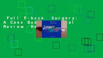 Full E-book  Surgery: A Case Based Clinical Review  Review