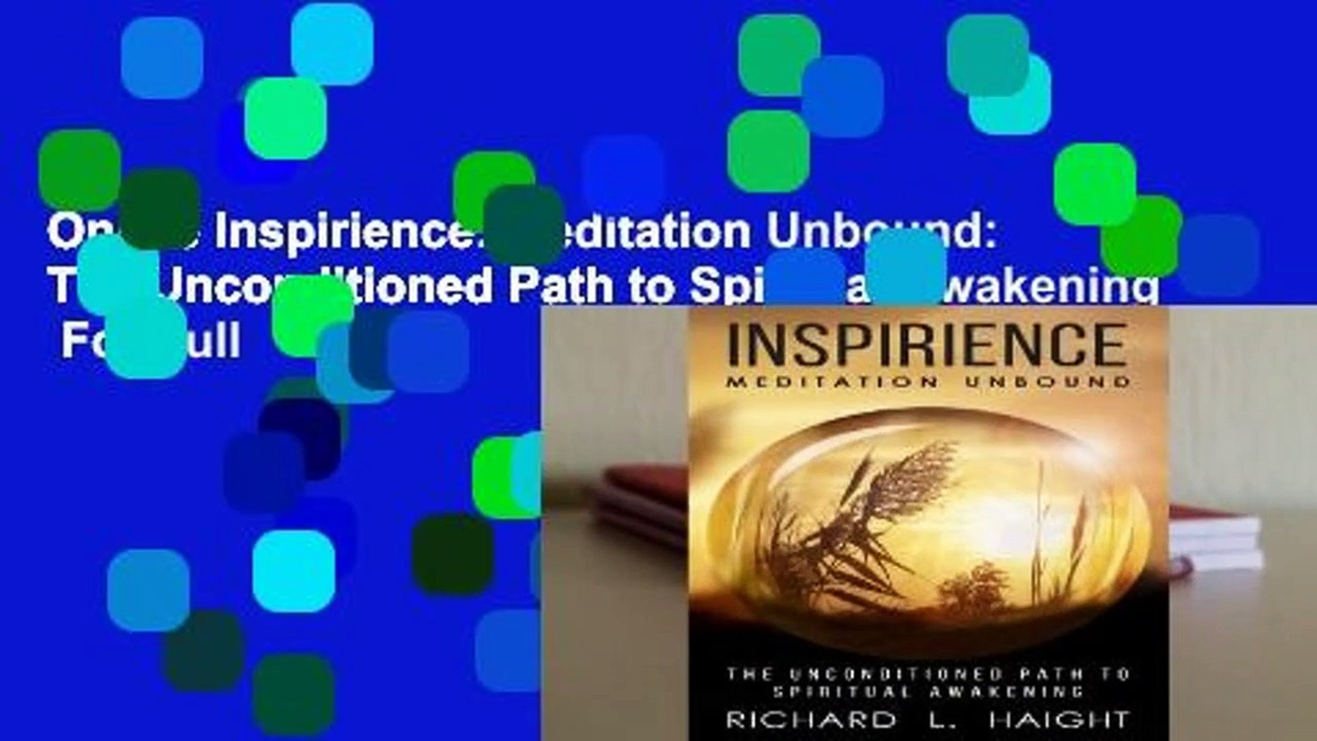 Online Inspirience: Meditation Unbound: The Unconditioned Path to Spiritual Awakening  For Full