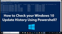 How to Check your Windows 10 Update History Using Powershell?
