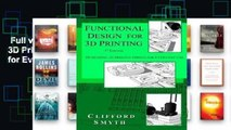 Full version  Functional Design for 3D Printing: Designing 3D Printed Things for Everyday Use -