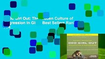 Odd Girl Out: The Hidden Culture of Aggression in Girls  Best Sellers Rank : #4