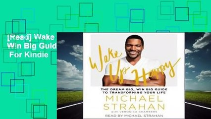 [Read] Wake Up Happy: The Dream Big, Win Big Guide to Transforming Your Life  For Kindle