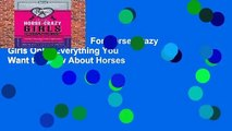 [NEW RELEASES]  For Horse-Crazy Girls Only: Everything You Want to Know About Horses
