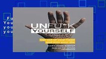 Full version  Unfu*k Yourself: Get out of your head and into your life  Review