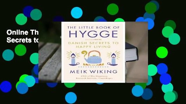 Online The Little Book of Hygge: Danish Secrets to Happy Living  For Online