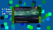 Full E-book Adobe After Effects CC Classroom in a Book (Classroom in a Book (Adobe))  For Free