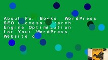 About For Books  WordPress SEO Success: Search Engine Optimization for Your WordPress Website or