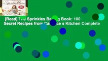 [Read] The Sprinkles Baking Book: 100 Secret Recipes from Candace s Kitchen Complete