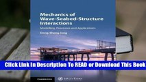 [Read] Mechanics of Wave-Seabed-Structure Interactions: Modelling, Processes and Applications  For