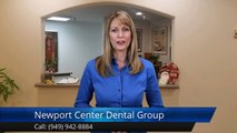 Cosmetic Dental Implants Newport Beach Ca (949) 942-8884 Newport Center Dental Group Review