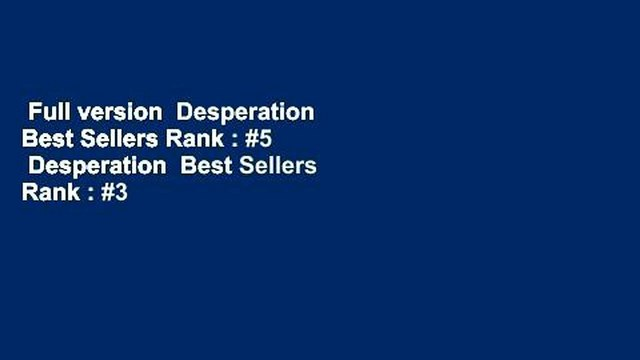 Full version  Desperation  Best Sellers Rank : #5  Desperation  Best Sellers Rank : #3