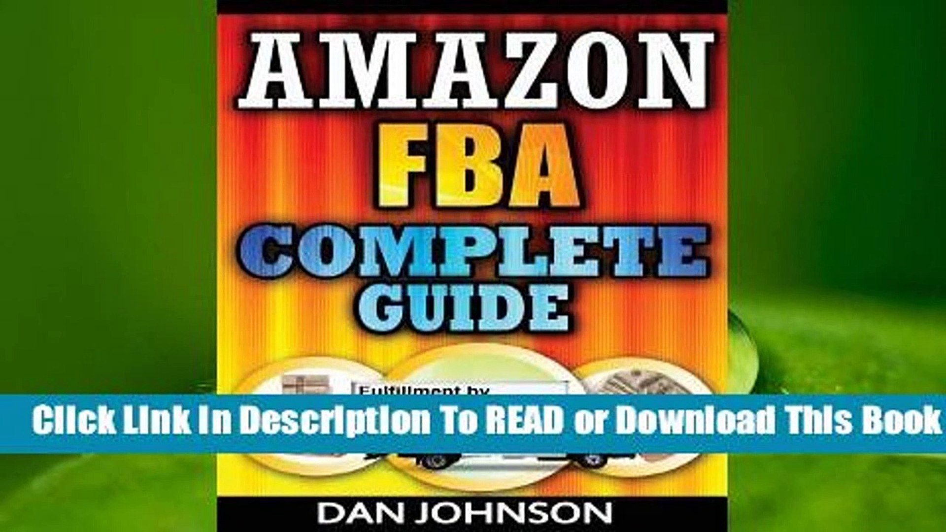 [Read] Amazon Fba: Complete Guide: Make Money Online with Amazon Fba: The Fulfillment by Amazon