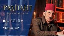 Payitaht  Abdülhamit  88.Bölüm Tanıtım