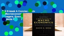 Full E-book A Concise Guide to Macroeconomics: What Managers, Executives, and Students Need to