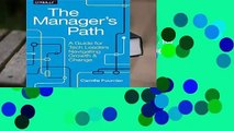 [Read] The Manager's Path: A Guide for Tech Leaders Navigating Growth and Change  For Kindle