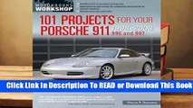 [Read] 101 Projects for Your Porsche 911, 996 and 997 1998-2008  For Kindle