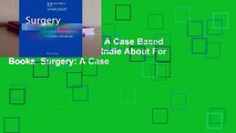 Full version  Surgery: A Case Based Clinical Review  For Kindle About For Books  Surgery: A Case