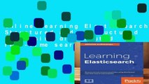 Online Learning Elasticsearch: Structured and unstructured data using distributed real-time search