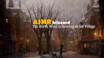 The North Wind is blowing in the Village • ASMR Blizzard
