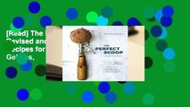 [Read] The Perfect Scoop, Revised and Updated: 200 Recipes for Ice Creams, Sorbets, Gelatos,