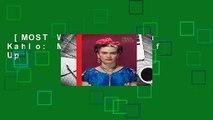 [MOST WISHED]  Frida Kahlo: Making Her Self Up