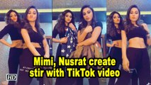 Mimi, Nusrat create stir with TikTok video