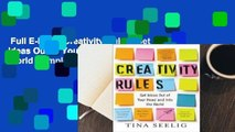 Full E-book  Creativity Rules: Get Ideas Out of Your Head and into the World Complete